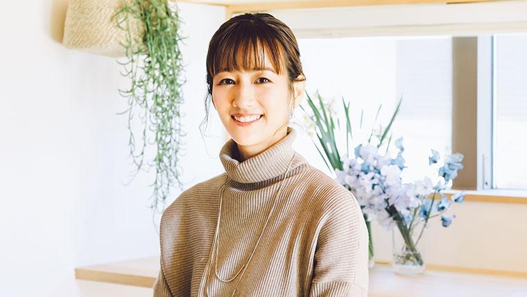 自分が心地いいと感じるもの、自分らしくいられるものを選びたい・前田有紀さん<後編>